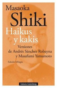HAIKUS Y KAKIS - VERSIONES DE ANDRES SANCHEZ ROBAYNA Y MASAFUMI YAMAMOTO