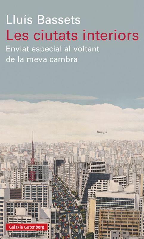 les ciutats interiors - enviat especial al voltant de la meva cambra - Lluis Bassets