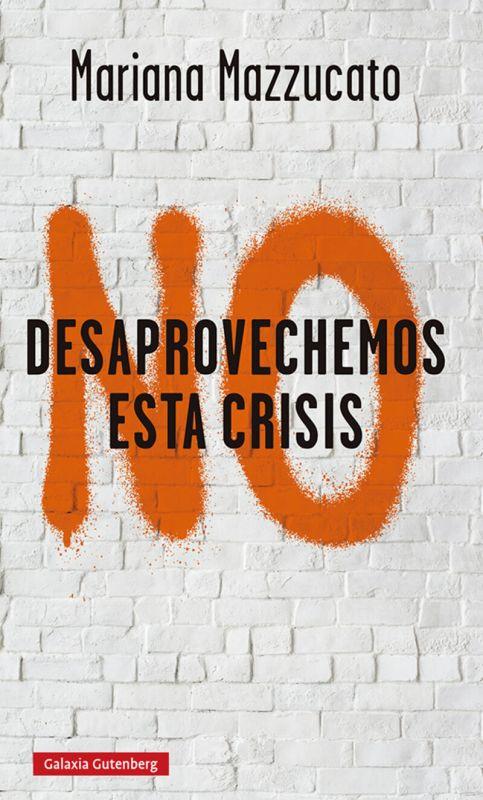 NO DESAPROVECHEMOS ESTA CRISIS - LECCIONES DE LA COVID-19