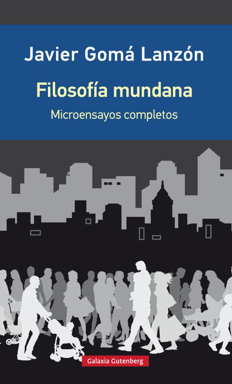 FILOSOFIA MUNDANA - MICROENSAYOS REUNIDOS (ED. AMPLIADA)