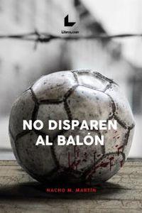 NO DISPAREN AL BALON