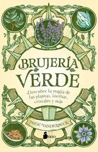 BRUJERIA VERDE - DESCUBRE LA MAGIA DE LAS PLANTAS, HIERBAS CRISTALES Y MAS