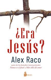 ¿ERA JESUS?