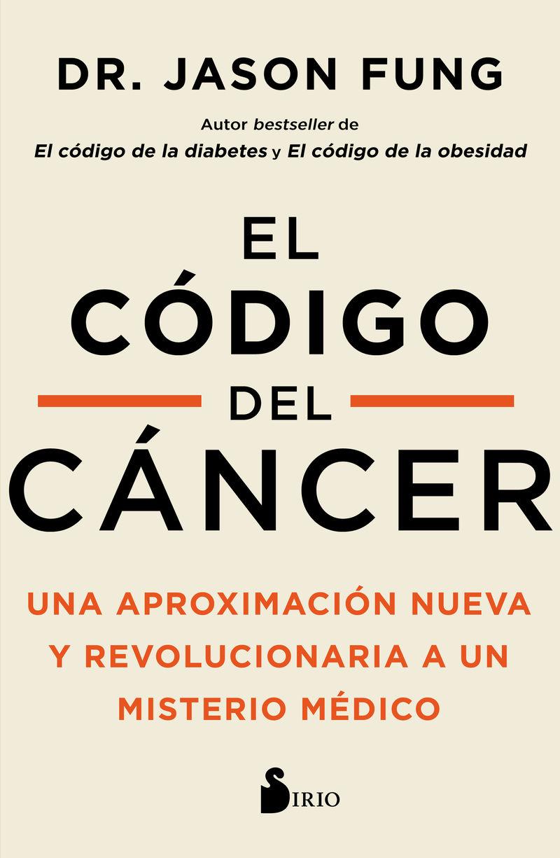 EL CODIGO DEL CANCER - UNA APROXIMACION NUEVA Y REVOLUCIONARIA A UN MISTERIO MEDICO