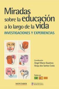 MIRADAS SOBRE LA EDUCACION A LO LARGO DE LA VIDA - INVESTIGACIONES Y EXPERIENCIAS