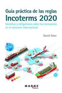 GUIA PRACTICA DE LAS REGLAS INCOTERMS 2020 - DERECHOS Y OBLIGACIONES SOBRE LAS MERCANCIAS EN EL COMERCIO INTERNACIONAL