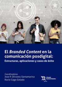 EL BRANDED CONTENT EN LA COMUNICACION POSDIGITAL - ESTRUCTURAS, APLICACIONES Y CASOS DE EXITO