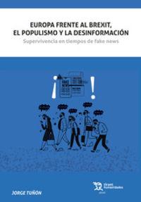 europa frente al brexit, el populismo y la desinformacion - Jorge Tuñon