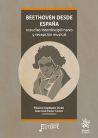 BEETHOVEN DESDE ESPAÑA - ESTUDIOS INTERDISCIPILINARES Y RECEPCION MUSICAL