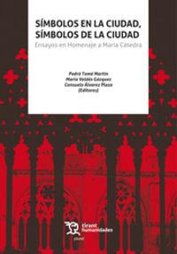 simbolos en la ciudad, simbolos de la ciudad - Pedro Tome Martin (ed. ) / Maria Valdes Gazquez (ed. ) / [ET AL]