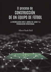 PROCESO DE CONSTRUCCION DE UN EQUIPO DE FUTBOL, EL