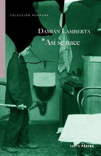 asi se nace - Damian Lamberta