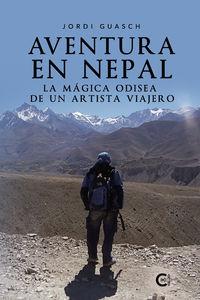 AVENTURA EN NEPAL - LA MAGICA ODISEA DE UN ARTISTA VIAJERO
