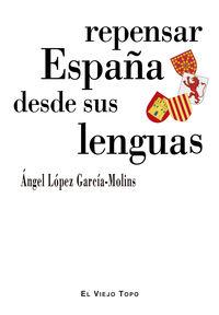 REPENSAR ESPAÑA DESDE SUS LENGUAS