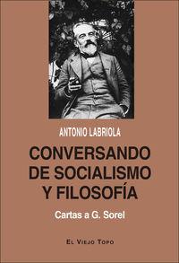 CONVERSANDO DE SOCIALISMO Y FILOSOFIA - CARTAS A G. SOREL