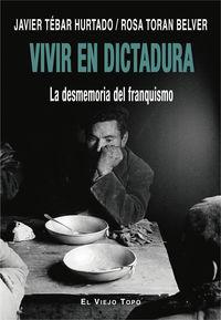 VIVIR EN DICTADURA - LA DESMEMORIA DEL FRANQUISMO