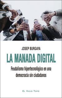 MANADA DIGITAL, LA - FEUDALISMO HIPERTECNOLOGICO EN UNA DEMOCRACIA SIN CIUDADANOS
