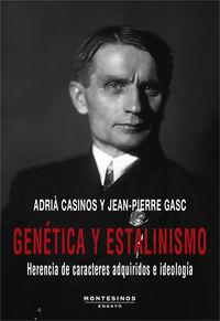 GENETICA Y ESTALINISMO - HERENCIA DE CARACTERES ADQUIRIDOS E IDEOLOGIA