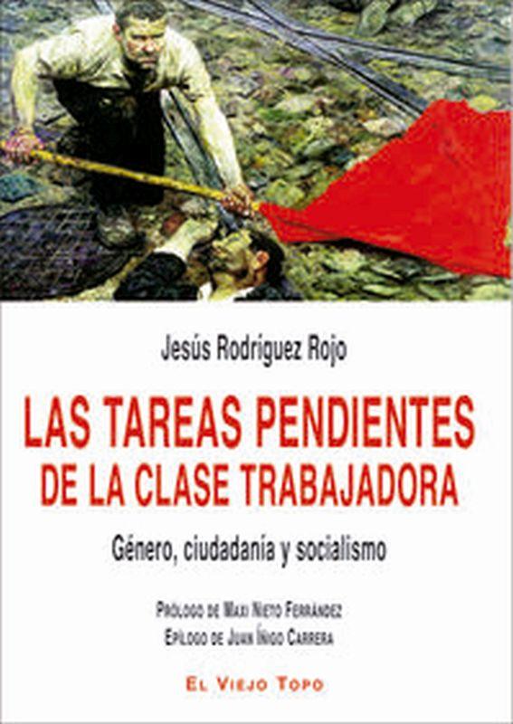 LAS TAREAS PENDIENTES DE LA CLASE TRABAJADORA - GENERO, CIUDADANIA Y SOCIALISMO