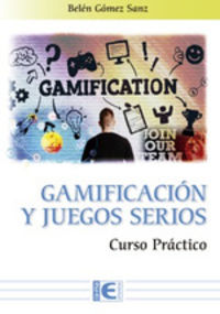 GAMIFICACION Y JUEGOS SERIOS - CURSO PRACTICO