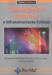 CIBERSEGURIDAD INDUSTRIAL - INFRAESTRUCTURAS CRITICAS