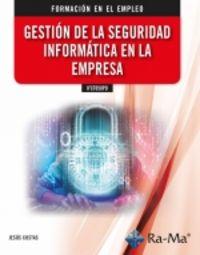 CP - GESTION DE LA SEGURIDAD INFORMATICA EN LA EMPRESA - IFCT050PO
