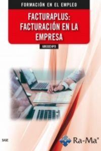 CP - FACTURAPLUS: FACTURACION EN LA EMPRESA - ADG024PO