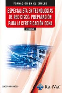 CP - ESPECIALISTA EN TECNOLOGIAS DE RED CISCO - PREPARACION PARA LA CERTIFICACION CCNA - IFCM005PO