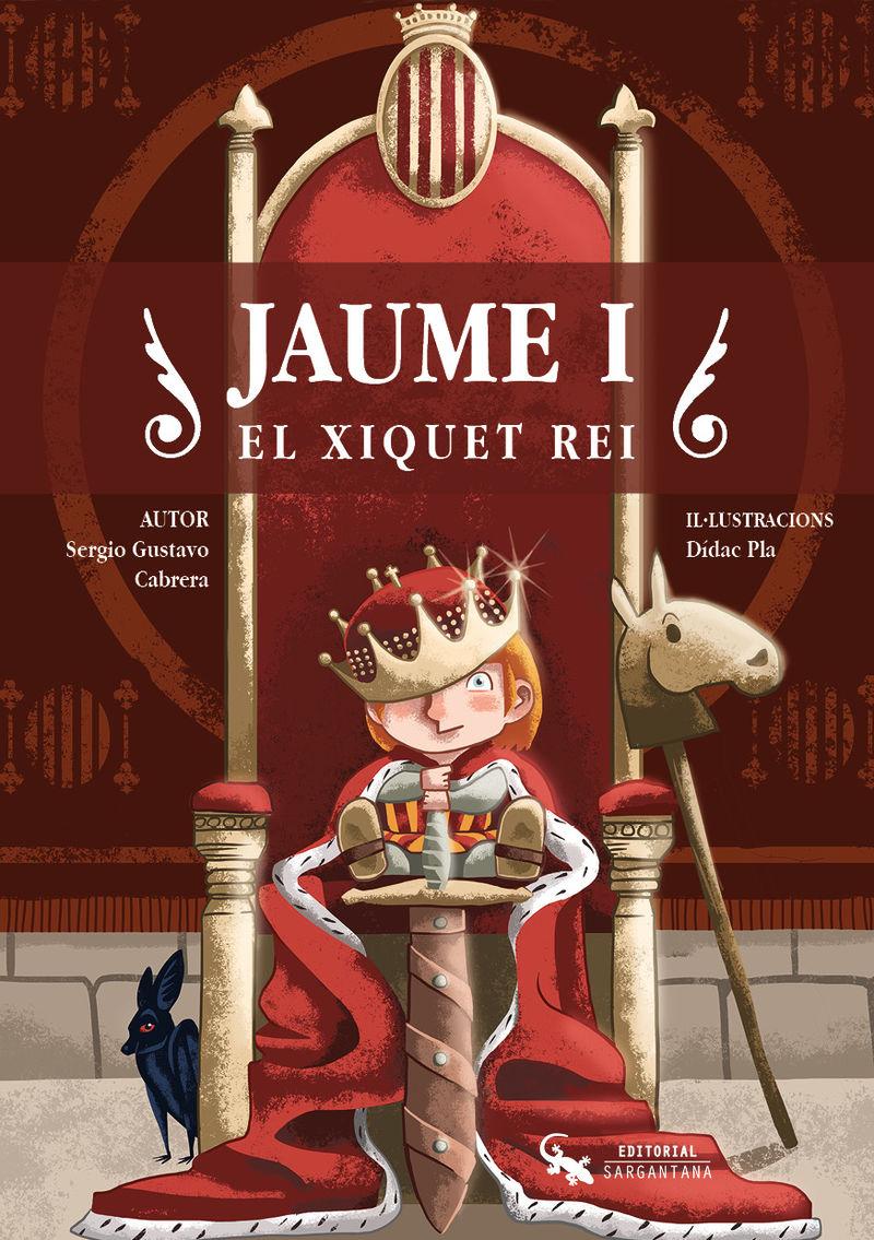 JAUME I - EL XIQUET REI