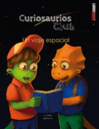 CURIOSAURIOS CLUB UN VIAJE ESPACIAL