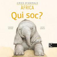 QUI SOC? CRIES D'ANIMALS - AFRICA