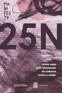 MANIFESTO 25N - TRINTA VOCES POLA ELIMINACION DA VIOLENCIA CONTRA A MULLER