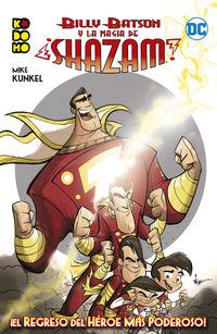 BILLY BATSON Y LA MAGIA DE ¡SHAZAM! - ¡EL REGRESO DEL HEROE MAS PODEROSO!
