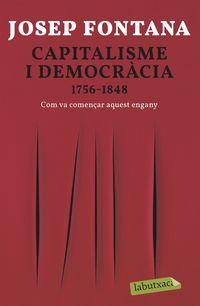 capitalisme i democracia 1756-1848 - com va començar aquest engany - Josep Fontana