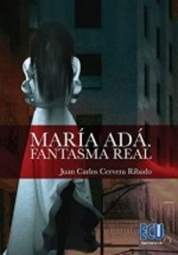 MARIA ADA - FANTASMA REAL