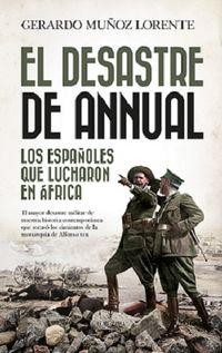 El desastre de annual - Gerardo Muñoz Lorente