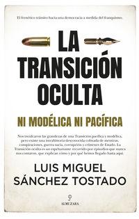 TRANSICION OCULTA, LA - NI MODELICA NI PACIFICA
