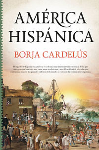 AMERICA HISPANICA - LA OBRA DE ESPAÑA EN EL NUEVO MUNDO