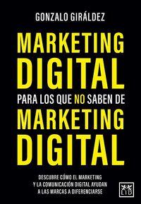 marketing digital para los que no saben de marketing digital - Gonzalo Giraldez