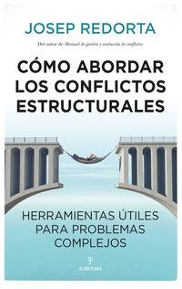 COMO ABORDAR LOS CONFLICTOS ESTRUCTURALES - HERRAMIENTAS UTILES PARA PROBLEMAS COMPLEJOS