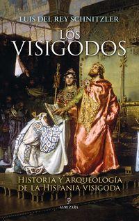 LOS VISIGODOS - HISTORIA Y ARQUEOLOGIA DE LA HISPANIA VISIGODA