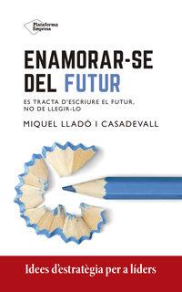 ENAMORAR-SE DEL FUTUR - ES TRACTA D'ESCRIURE EL FUTUR, NO DE LLEGIRLO