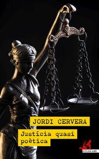 justicia quasi poetica - Jordi Cervera