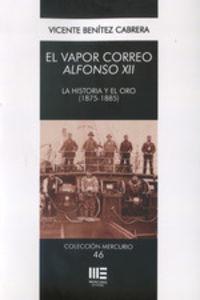 VAPOR CORREO ALFONSO XII - LA HISTORIA Y EL ORO (1875-1885)
