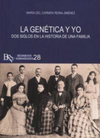 LA GENETICA Y YO - DOS SIGLOS EN LA HISTORIA DE UNA FAMILIA
