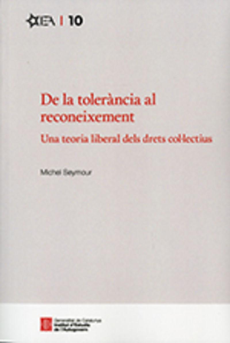DE LA TOLERANCIA AL RECONEIXEMENT - UNA TEORIA LIBERAL DELS DRETS COLLECTIUS