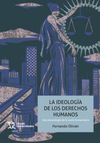 LA IDEOLOGIA DE LOS DERECHOS HUMANOS - UNA ARQUEOLOGIA DE LA RAZON COMUNITARIA