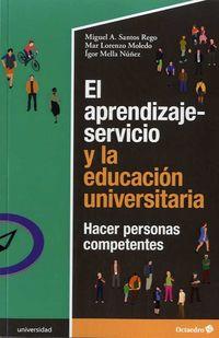 APRENDIZAJE-SERVICIO Y LA EDUCACION UNIVERSITARIA, EL - HACER PERSONAS COMPETENTES