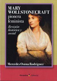 MARY WOLLSTONECRAFT: PIONERA FEMINISTA - REVISION HISTORICA Y SOCIAL