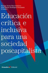 EDUCACION CRITICA E INCLUSIVA PARA UNA SOCIEDAD POSCAPITALISTA